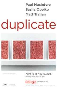 """Poster for """"Duplicate"""" at Deluge Contemporary Art (Victoria BC), 2015."""
